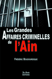 Les Grandes Affaires criminelles de l'Ain ballad et vous