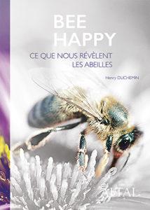 © Livre Bee Happy, ce que nous révèlent les abeilles, ALTAL Éditions 2014.